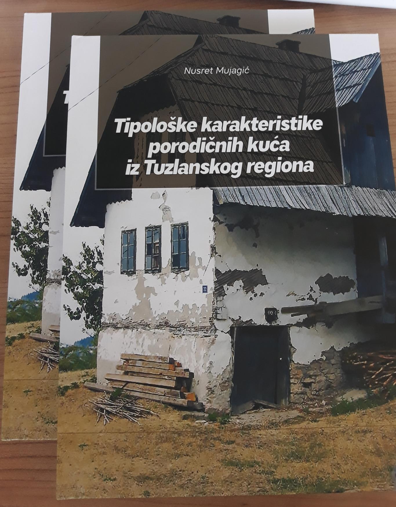 "Novo iz izdavaštva Zavoda: ""Tipološke karakteristike porodičnih kuća iz Tuzlanskog regiona"""